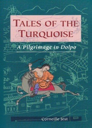 Tales of the Turquoise: A Pilgrimage in Dolpo