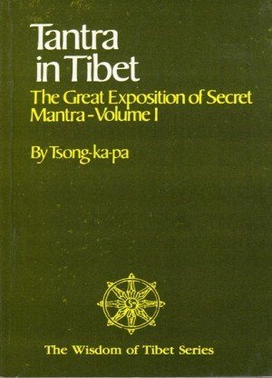 Tantra in Tibet: The Great Exposition of Secret Mantra - Volume 1