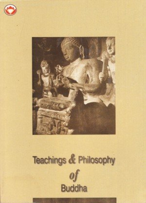Teachings and Philosophy of Buddha