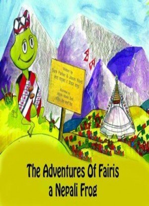 The Adventures of Fairs a Nepali Frog ( Fairisko Ghumgham)
