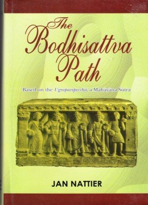 The Bodhisattva Path: Based on the Ugrapariprccha a Mahayana Sutra