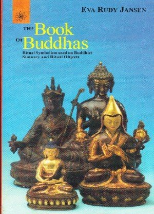The Book of Buddhas: Ritual Symbolism Used on Buddhist Statuary and Ritual Object