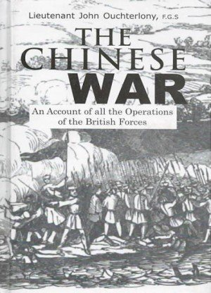 The Chinese War: An Account of all the Operations of the British Forces