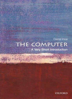 The Computer: A Very Short Introduction