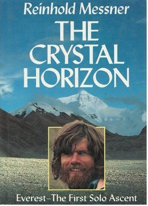 The Crystal Horizon Everest The First Solo Ascent