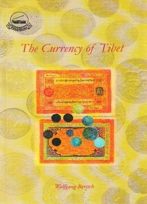 The Currency of Tibet: A Sourcebook for the Study of Tibetan Coins, Paper Money and other Forms of Currency