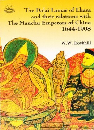 The Dalai Lama of Lhasa and Their Relation with the Manchu Emperors of China: 1644-1908
