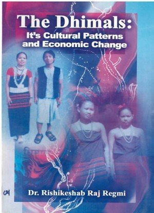 The Dhimals: It's Cultural Patterns And Economic Change
