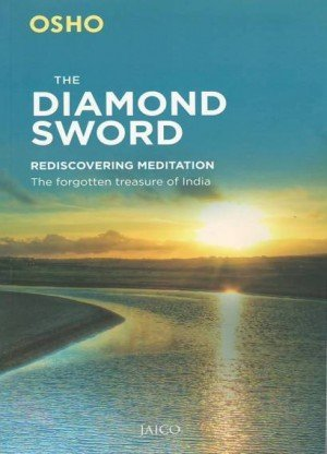 The Diamond Sword : Rediscovering Meditation