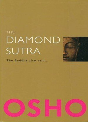 The Diamond Sutra: The Buddha Also Said