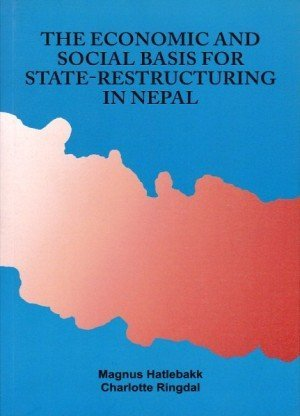 The Economic and Social Basis for State-restructuring in Nepal