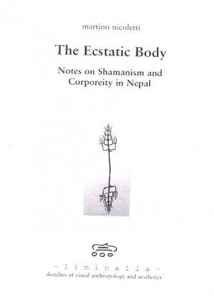 The Ecstatic Body: Notes on Shamanism and Corporeity in Nepal