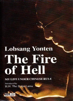 The Fire of Hell: My Life Under Chinese Rule