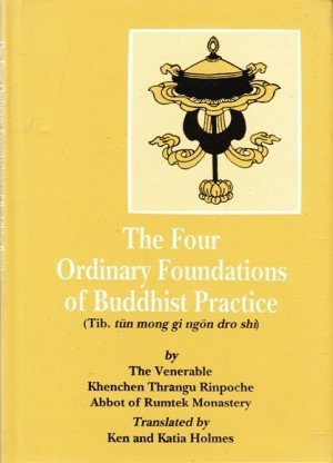 The Four Ordinary Foundations of Buddhist Practice