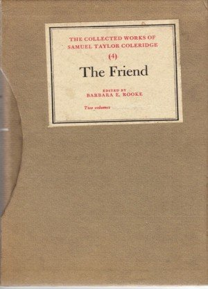 The Friend: The Collected Works of Samuel Taylor Coleridge 4, Volume 1& 2