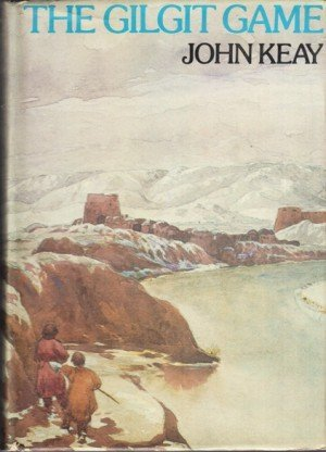The Gilgit Game: The Explorers of the Western Himalayas 1865-95
