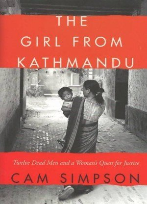 The Girl from Kathmandu: Twelve Dead Men a Woman's Quest for Justice