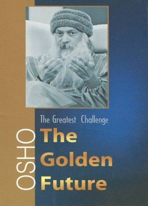 The Greatest Challenge: The Golden Future