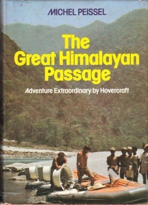 The Great Himalayan Passage: Across the Himalayas by Hovercraft