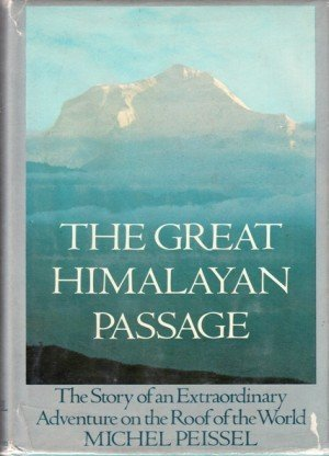 The Great Himalayan Passage: The Story of an Extraordinary Adventure on the Roof of the World