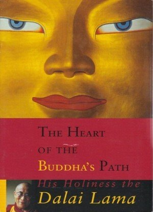 The Heart of the Buddha's Path