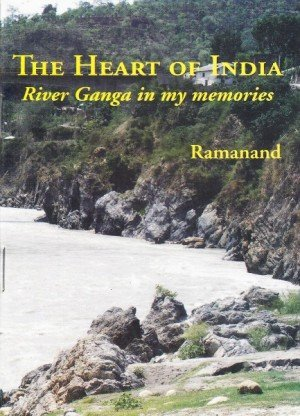 The Heart of India River Ganga in My Memories