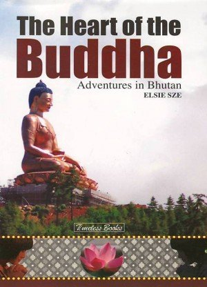 The Heart of the Buddha: Adventures in Bhutan