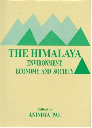 The Himalaya: Environment, Economy And Society