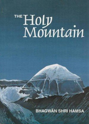 The Holy Mountain: Being the Story of a Pilgrimage to Lake Manas and of Initiation on Mount Kailas in Tibet