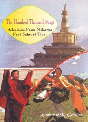 The Hundred Thousand Songs: Selections from Milarepa Poet-Saint of Tibet