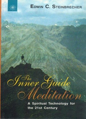 The Inner Guide Meditation: A Spiritual Technology for the 21st Century