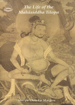 The Life of the Mahasiddha Tilopa
