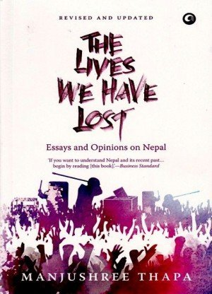 The Lives We have Lost: Essays and Opinions on Nepal