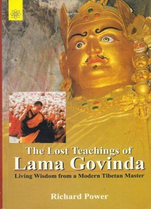 Lost Teachings of Lama Govinda: Living Wisdom from a Modern Tibetan Master