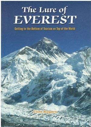 The Lure of Everest: Getting To The Bottom of Tourism On Top of The World