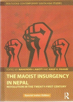 The Maoist Insurgency in Nepal: Revolution in the Twenty-First century