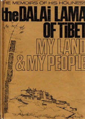 My Land And My People: The Autobiography of His Holiness The Dalai Lama