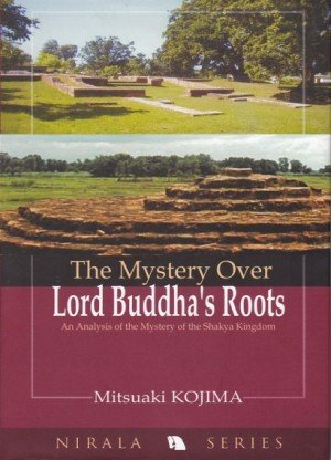 The Mystery Over Lord Buddha's Roots An Analysis of the Mystery of the Shakya Kingdom