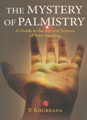 The Mystery of Palmistry: A Guide to the Art and Science of Palm Reading