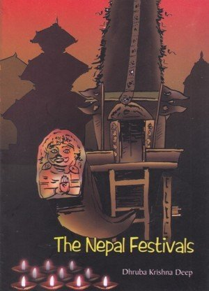 The Nepal Festivals: Articles on Nepalese Art, Culture and Deities