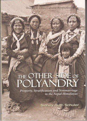 The Other Side of Polyandry: Property, Stratification and Nonmarriage in the Nepal Himalayas
