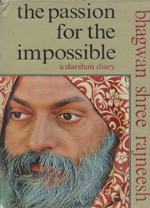 The Passion for the Impossible: A Darshan Diary