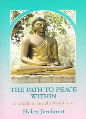The Path to Peace Within: A Guide to Insight Meditation