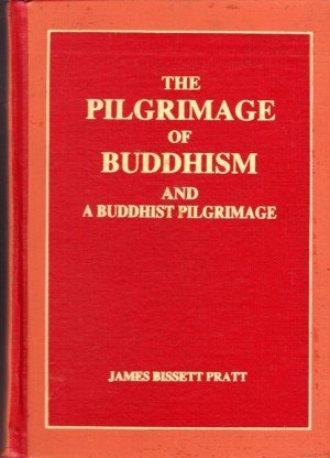 The Pilgrimage of Buddhism and a Buddhist Pilgrimage