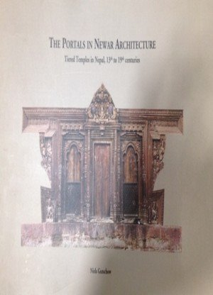 The Portals in Newar Architecture: Tiered Temples in Nepal, 13th to 19th Centuries