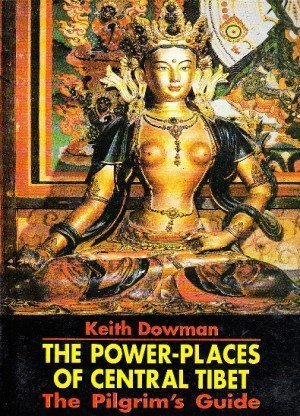 The Power Places of Central Tibet: The Pilgrim's Guide