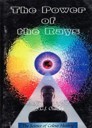 The Power of the Rays: The Science of Colour-Healing