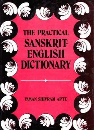 The Practical Sanskrit-English Dictionary: Containing Appendices on Sanskrit prosody, Important Literary and Geographical names of Ancient India