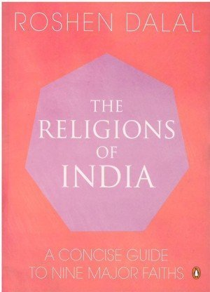 The Religions of India: A Concise Guide To Nine Major Faiths