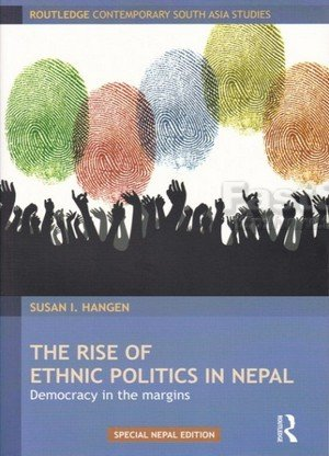 The Rise of Ethnic Politics in Nepal Democracy in the Margins